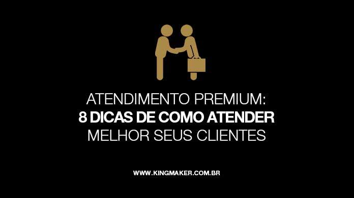 Atendimento Premium: Como atender melhor seus clientes | Alexsandro Kingmaker