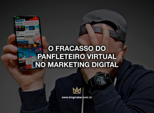 O fracasso do panfleteiro virtual no marketing digital