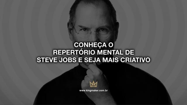 Conheça o Repertório Mental de Steve Jobs e seja mais criativo