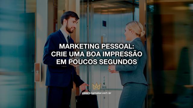 Marketing Pessoal: Como usar o elevator pitch para causar uma boa impressão em poucos segundos