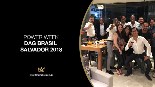Alexsandro Kingmaker participa do evento Power Week DAG Brasil Salavdor 2018 na Bahia