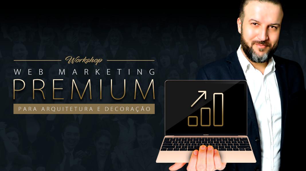 Workshop Web Marketing Premium - Marketing Digital Para Marcas de Alto Padrão
