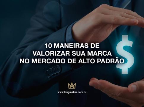 10 maneiras de valorizar sua marca no mercado de alto padrão