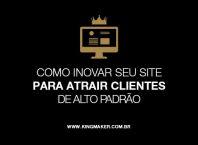 Como inovar seu site para atrair clientes de alto padrão | Alexsandro Kingmaker