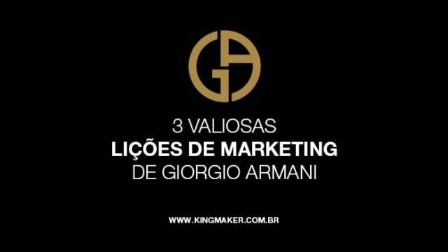 3 valiosas lições de marketing de Giorgio Armani | Alexsandro Kingmaker