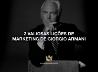 3 valiosas lições de marketing de Giorgio Armani