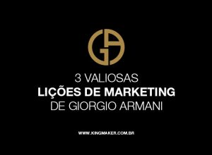 3 valiosas lições de marketing de Giorgio Armani | Alexsandro Kingmaker