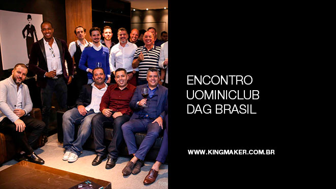 Encontro Special Meeting UOMINICLUB DAG Brasil | Alexsandro Kingmaker