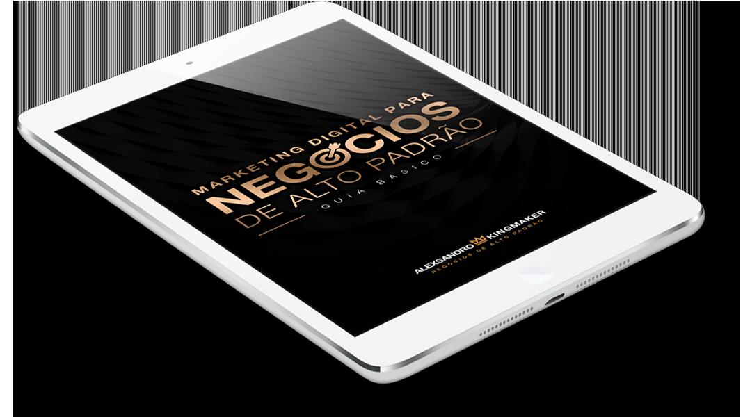 eBook Marketing Digital Para Negócios de Alto Padrão | Alexsandro Kingmaker