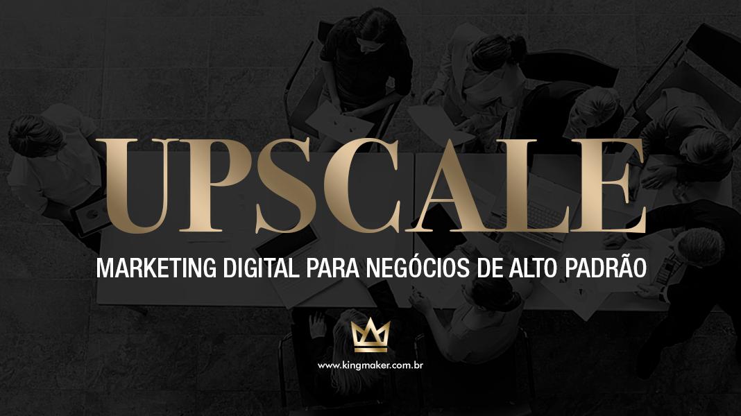 Workshop Upscale - Marketing Digital Para Negócios de Alto Padrão | Alexsandro Kingmaker