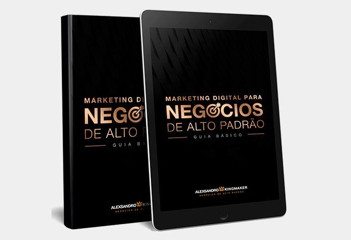 eBook Marketing Digital Para Negócios de Alto Padrão   Alexsandro Kingmaker