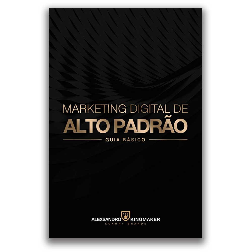 eBook Guia Básico de Marketing Digital de Alto Padrão   Alexsandro Kingmaker