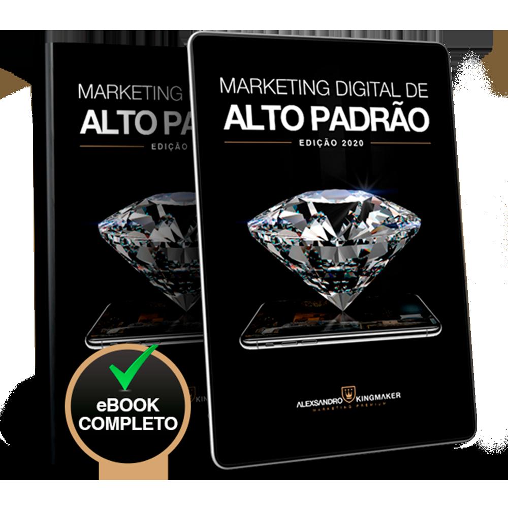 Ebook Marketing Digital de Alto Padrão - Como atrair clientes de luxo | Alexsandro Kingmaker